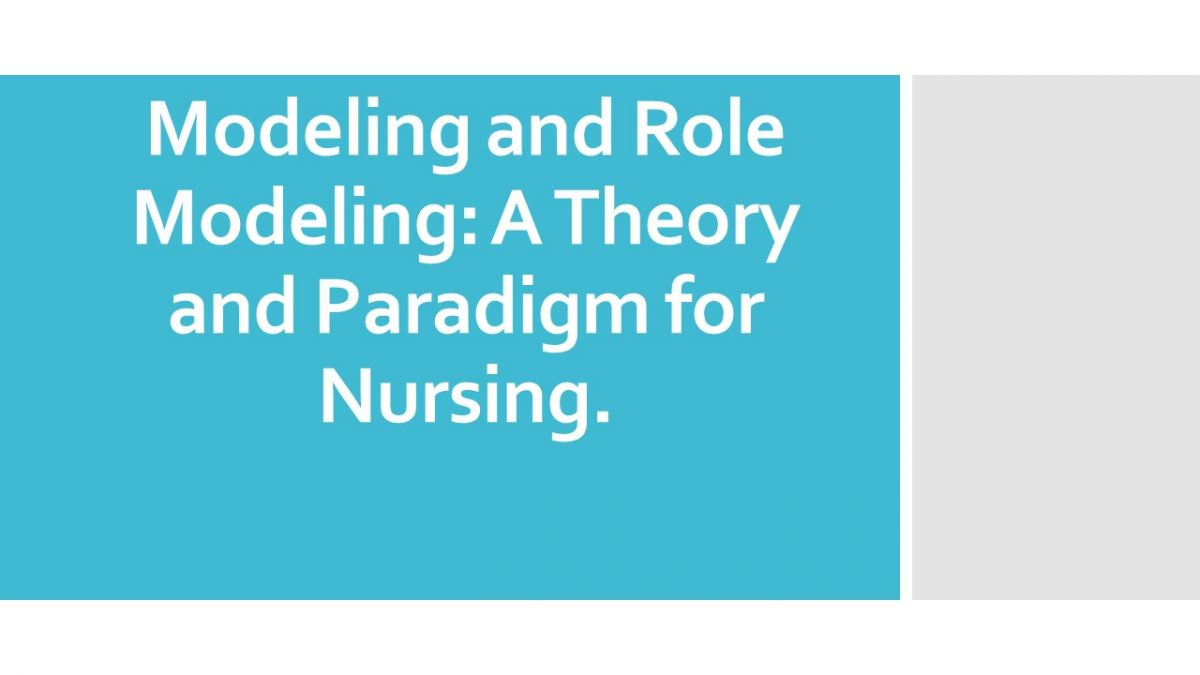 Modeling and Role Modeling: A Theory and Paradigm for Nursing
